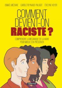 « COMMENT DEVIENT-ON RACISTE ? »